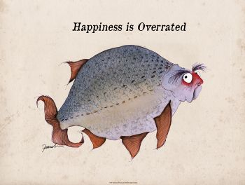 happiness is overrated - signed print